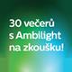 Philips Ambilight 30 dní